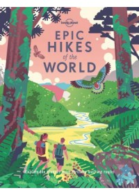 Epic Hikes of the World   Lonely Planet, ISBN:  9781787014176