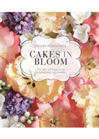 Cakes in Bloom   Porschen Peggy, ISBN:  9781787132658