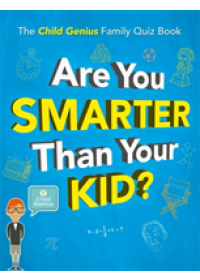 Are You Smarter Than Your Kid?   Wall to Wall Media Limited, ISBN:  9781787476615