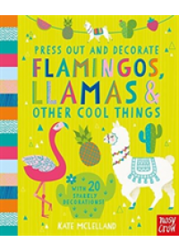 Press Out and Decorate: Flamingos, Llamas and Other Cool Things   , ISBN:  9781788003148