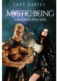 Mystic Being: Creation and Him   Davies Tazz, ISBN:  9781788303552