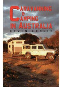 Caravanning and Camping in Australia   Leslie Kevin, ISBN:  9781788485265