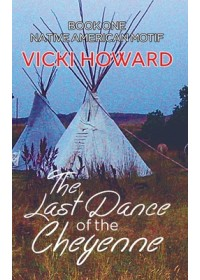 Last Dance of the Cheyenne   Howard Vicki, ISBN:  9781788487801