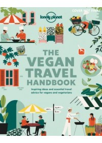 Vegan Travel Handbook   Lonely Planet Food, ISBN:  9781788687584