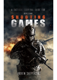 tactical survival guide for online shooting games.   Shepperson Andrew, ISBN:  9781788788021