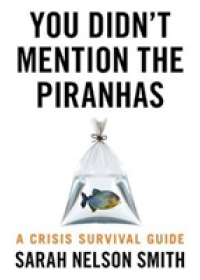 You Didn't Mention the Piranhas   Nelson Smith Sarah, ISBN:  9781789650570