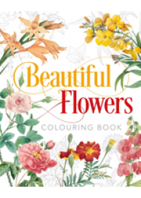 Beautiful Flowers Colouring Book   Gray Peter, ISBN:  9781838576028