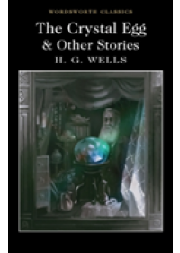 Crystal Egg and Other Stories   Wells H. G., ISBN:  9781840227390