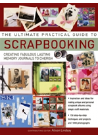 Ultimate Practical Guide to Scrapbooking   Lindsay Alison, ISBN:  9781844779178