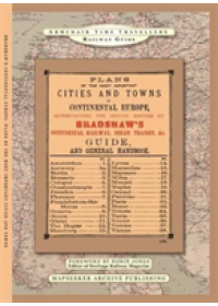 Plans Of The Most Important Cities and Towns of Continental Europe 1896 by Brashaw   , ISBN:  9781844918010