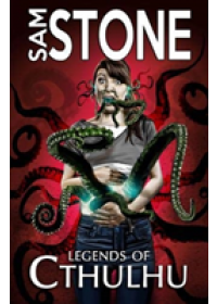 Legends of Cthulhu and Other Nightmares   Stone Sam, ISBN:  9781845831349