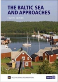 Baltic Sea and Approaches   RCC Pilotage Foundation, ISBN:  9781846236891