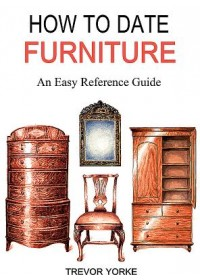 HOW TO DATE FURNITURE   Yorke Trevor, ISBN:  9781846743764