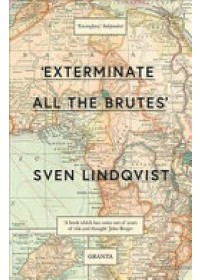 Exterminate All The Brutes   Lindqvist Sven, ISBN:  9781847081988