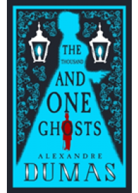 Thousand and One Ghosts   Dumas Alexandre, ISBN:  9781847497574