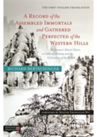 Record of the Assembled Immortals and Gathered Perfected of the Western Hills   Bertschinger Richard, ISBN:  9781848193871