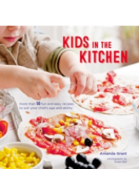 Kids in the Kitchen   Grant Amanda, ISBN:  9781849758581