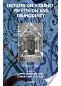 Lectures on Violence, Perversion and Delinquency   , ISBN:  9781855754959