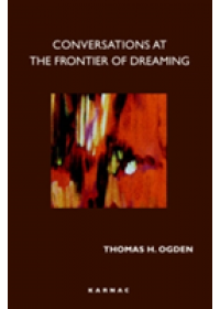 Conversations at the Frontier of Dreaming   Ogden Thomas, ISBN:  9781855759060