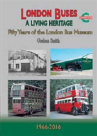 London Buses a Living Heritage   Smith Graham, ISBN:  9781857944754