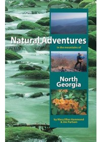 Natural Adventures in the Mountains of North Georgia   Hammond Mary Ellen, ISBN:  9781889596099