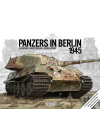 Panzers in Berlin 1945   Archer Lee, ISBN:  9781908032164