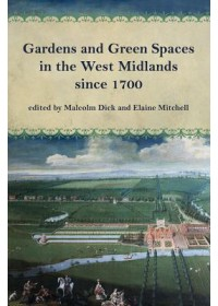 Gardens and Green Spaces in the West Midlands since 1700   , ISBN:  9781909291553