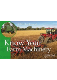 Know Your Farm Machinery   Lockwood Chris, ISBN:  9781910456316