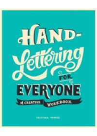 Hand-Lettering for Everyone   Vanko Cristina, ISBN:  9781910552506