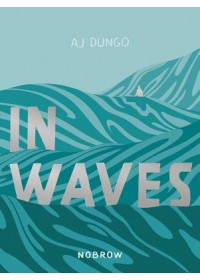 In Waves   Dungo Aj, ISBN:  9781910620632