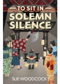 To Sit in Solemn Silence   Woodcock Sue, ISBN:  9781910903292