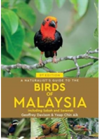 Naturalist's Guide To Birds of Malaysia (3rd edition)   Davison Geoffrey, ISBN:  9781912081639