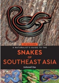 Naturalist's Guide to the Snakes of Southeast Asia (2nd edition)   Das Indraneil, ISBN:  9781912081929