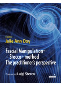 Fascial Manipulation(R) - the Stecco(R) method from the practitioner's perspective   , ISBN:  9781912085019