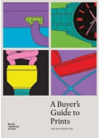 Buyer's Guide to Prints   Rosslyn Helen, ISBN:  9781912520084