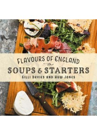 Flavours of England: Soups and Starters   Davies Gilli, ISBN:  9781912654765