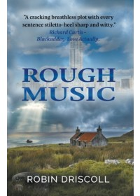 Rough Music   Driscoll Robin, ISBN:  9781916062658