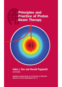 Principles and Practice of Proton Beam Therapy   , ISBN:  9781936366439