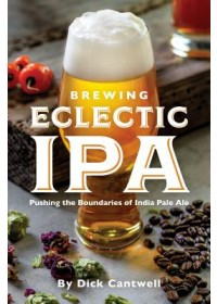 Brewing Eclectic IPA   Cantwell Dick, ISBN:  9781938469466