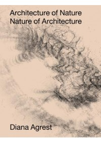 Architecture of Nature   Agrest Diana, ISBN:  9781939621948