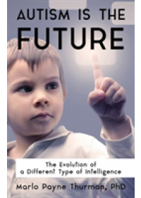 Autism Is the Future   Thurman Marlo Payne, ISBN:  9781941765890