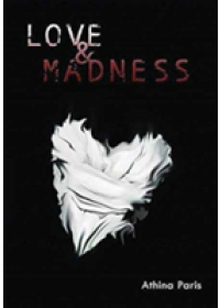 Love & Madness   Paris Athina (Editor-in-Chief RockHill Publishing LLC RockHill Publishing LLC), ISBN:  9781945286124