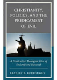 Christianity, Politics, and the Predicament of Evil   Burroughs Bradley B., ISBN:  9781978700512