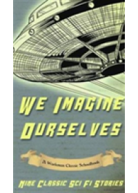 We Imagine Ourselves   Workman Classic Schoolbooks, ISBN:  9781988390130