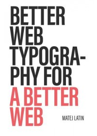 Better Web Typography for a Better Web   , ISBN:  9781999809522