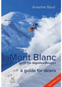 Mont Blanc and the Aiguilles Rouges   Baud Anselme, ISBN:  9782875231086
