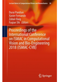 Proceedings of the International Conference on ISMAC in Computational Vision and Bio-Engineering 2018 (ISMAC-CVB)   , ISBN:  9783030006648