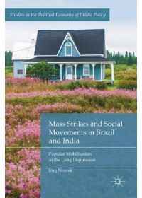 Mass Strikes and Social Movements in Brazil and India   Nowak Joerg, ISBN:  9783030053741