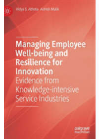 Managing Employee Well-being and Resilience for Innovation   Athota Vidya S., ISBN:  9783030061876