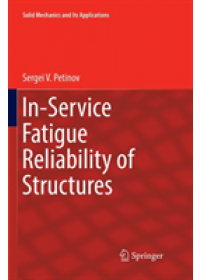 In-Service Fatigue Reliability of Structures   Petinov Sergei V., ISBN:  9783030077389